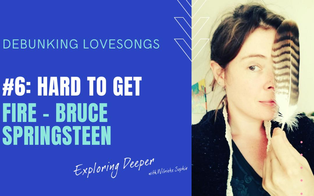 Debunking Lovesongs #6: Hard to Get