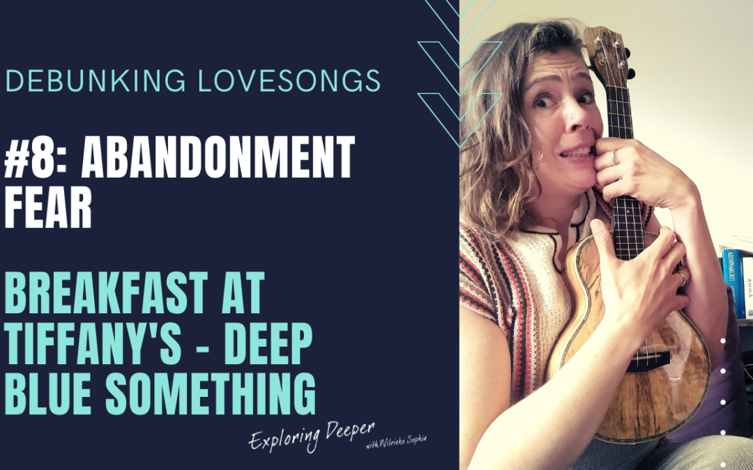 Debunking Lovesongs #8: Abandonment Fear