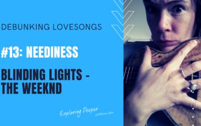 Debunking Lovesongs #13: Neediness