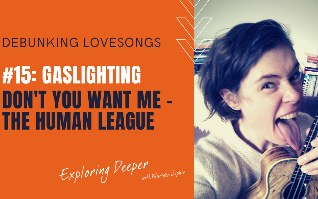 Debunking Lovesongs #15: Gaslighting