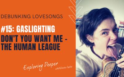 Debunking Lovesongs #15: Gaslighting